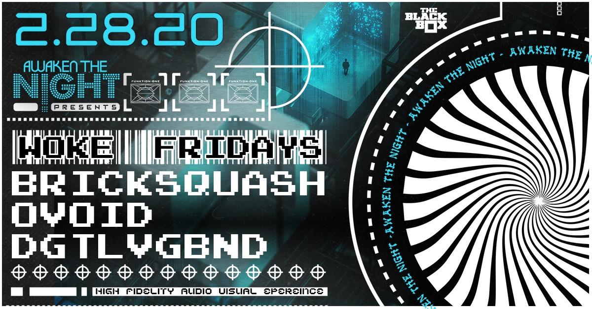 ATN Presents Woke Friday: Bricksquash, Ovoid & Digital Vagabond